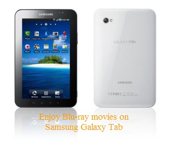 put and play Blu-rays on Samsung Galaxy Tab