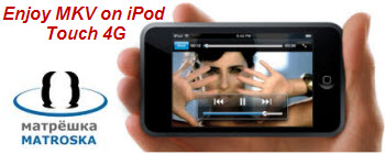 put and play mkv videos on iPod Touch