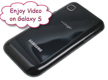 put and play videos on Galaxy S